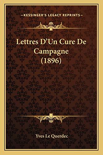 9781167622212: Lettres D'Un Cure De Campagne (1896) (French Edition)