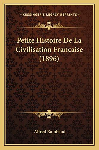 9781167623431: Petite Histoire de La Civilisation Francaise (1896)