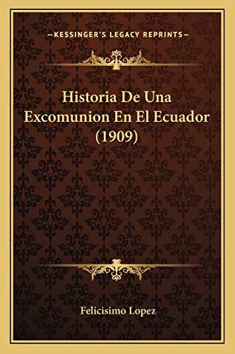 9781167624155: Historia de Una Excomunion En El Ecuador (1909)
