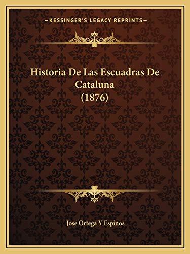 9781167625305: Historia de Las Escuadras de Cataluna (1876)