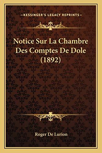 9781167625558: Notice Sur La Chambre Des Comptes De Dole (1892) (French Edition)