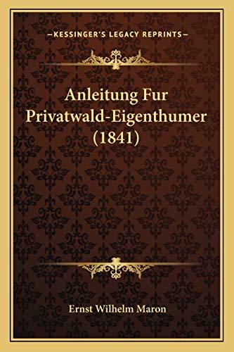 9781167625794: Anleitung Fur Privatwald-Eigenthumer (1841) (German Edition)