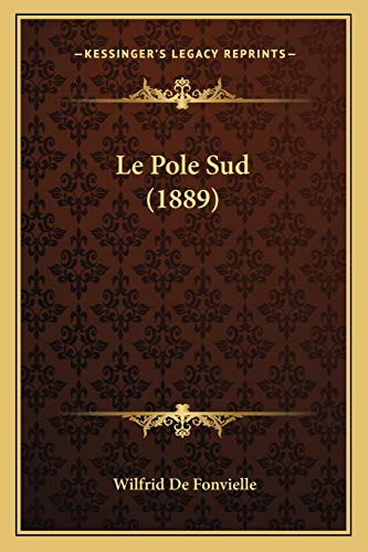 9781167628726: Le Pole Sud (1889) (French Edition)