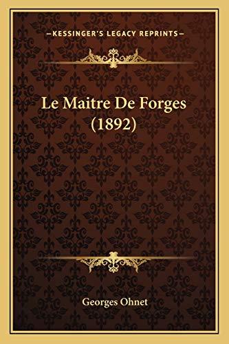 9781167632716: Le Maitre De Forges (1892) (French Edition)