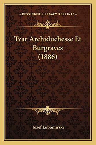 9781167633874: Tzar Archiduchesse Et Burgraves (1886)