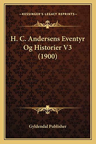 9781167635601: H. C. Andersens Eventyr Og Historier V3 (1900) (Danish Edition)