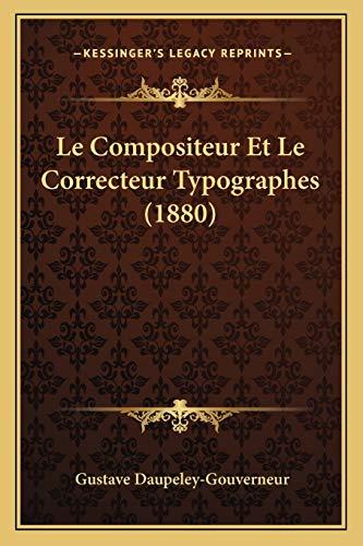 9781167638589: Le Compositeur Et Le Correcteur Typographes (1880) (French Edition)