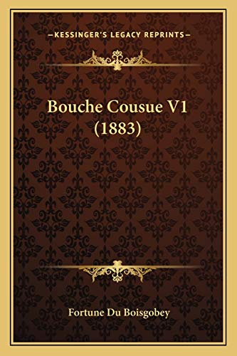 9781167639982: Bouche Cousue V1 (1883) (French Edition)