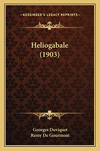 9781167640353: Heliogabale (1903) (French Edition)