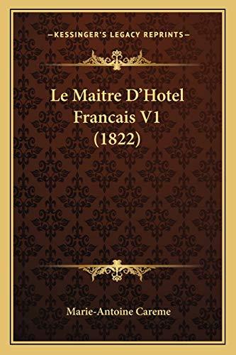 9781167642852: Le Maitre D'Hotel Francais V1 (1822)