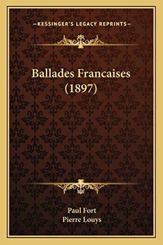 9781167643224: Ballades Francaises (1897) (French Edition)