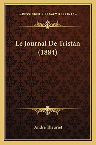 9781167643743: Le Journal De Tristan (1884) (French Edition)