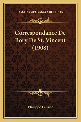 9781167644108: Correspondance De Bory De St. Vincent (1908) (French Edition)