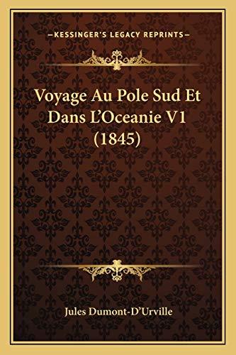 9781167645174: Voyage Au Pole Sud Et Dans L'Oceanie V1 (1845) (French Edition)