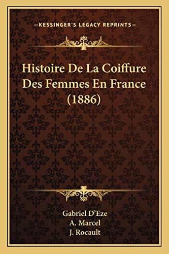 9781167646614: Histoire de La Coiffure Des Femmes En France (1886)