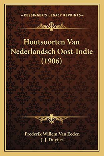 Houtsoorten Van Nederlandsch Oost-Indie (1906) (Dutch Edition)