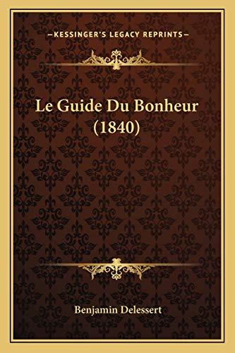 9781167647666: Le Guide Du Bonheur (1840)