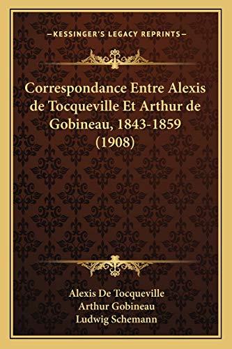 9781167648069: Correspondance Entre Alexis de Tocqueville Et Arthur de Gobineau, 1843-1859 (1908) (French Edition)
