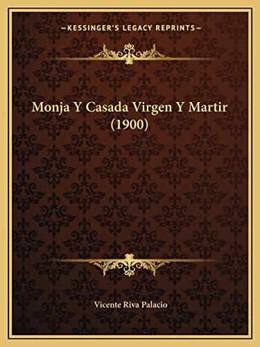 9781167648724: Monja Y Casada Virgen Y Martir (1900) (Spanish Edition)