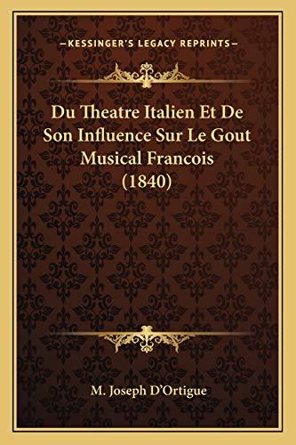 9781167649271: Du Theatre Italien Et De Son Influence Sur Le Gout Musical Francois (1840) (French Edition)