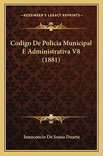 9781167654459: Codigo de Policia Municipal E Administrativa V8 (1881)