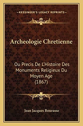 9781167655296: Archeologie Chretienne: Ou Precis de L'Histoire Des Monuments Religieux Du Moyen Age (1867)