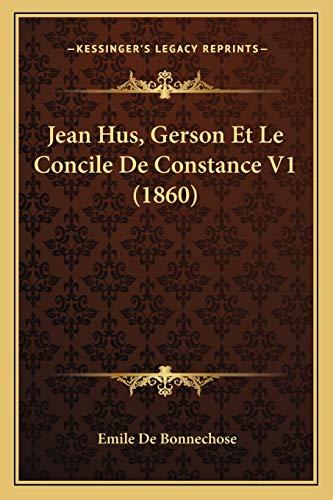 9781167658136: Jean Hus, Gerson Et Le Concile De Constance V1 (1860) (French Edition)