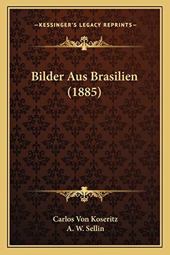 9781167658358: Bilder Aus Brasilien (1885)