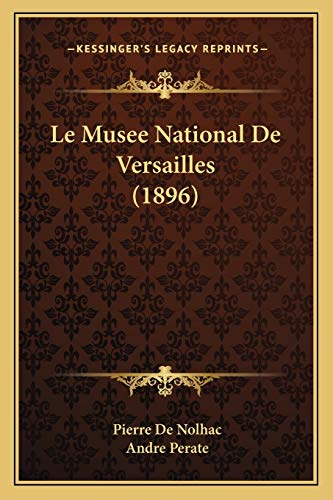 9781167658761: Le Musee National De Versailles (1896) (French Edition)