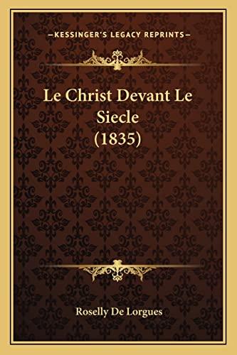 9781167659607: Le Christ Devant Le Siecle (1835)