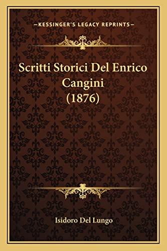 9781167660009: Scritti Storici Del Enrico Cangini (1876) (Italian Edition)