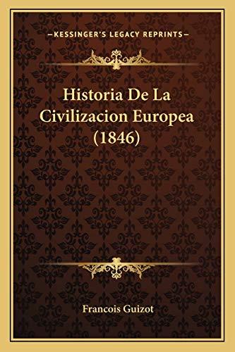 9781167661334: Historia de La Civilizacion Europea (1846)