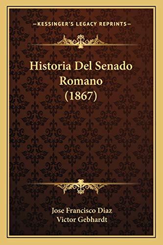 9781167662324: Historia Del Senado Romano (1867) (Spanish Edition)