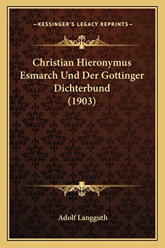 9781167664625: Christian Hieronymus Esmarch Und Der Gottinger Dichterbund (1903)