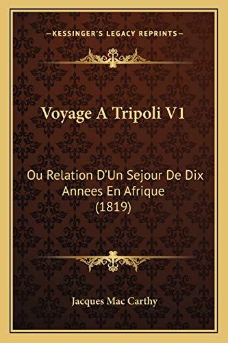 9781167665271: Voyage a Tripoli V1: Ou Relation D'Un Sejour de Dix Annees En Afrique (1819)