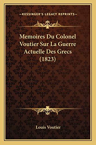 9781167665943: Memoires Du Colonel Voutier Sur La Guerre Actuelle Des Grecs (1823)