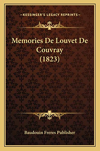 9781167665981: Memories De Louvet De Couvray (1823) (French Edition)