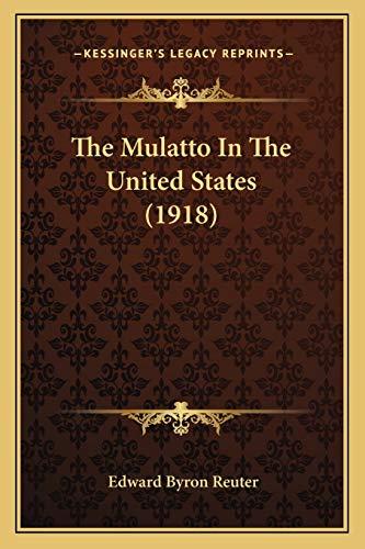 9781167666070: The Mulatto In The United States (1918)
