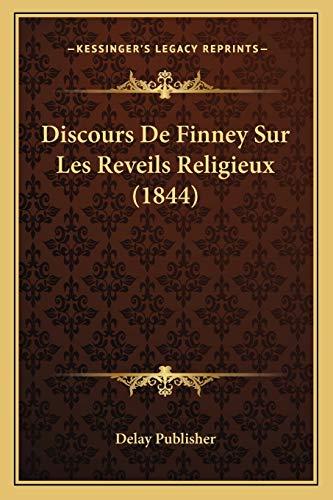 9781167666407: Discours De Finney Sur Les Reveils Religieux (1844) (French Edition)