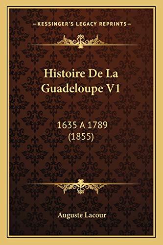 9781167666483: Histoire de La Guadeloupe V1: 1635 a 1789 (1855)