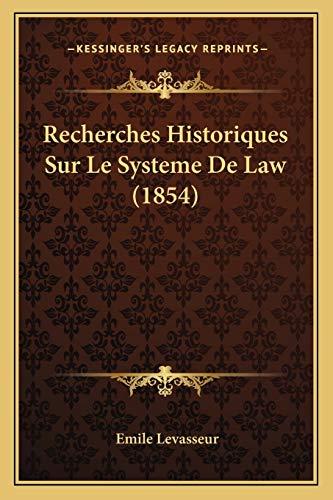 9781167667732: Recherches Historiques Sur Le Systeme De Law (1854) (French Edition)