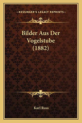 9781167669002: Bilder Aus Der Vogelstube (1882) (German Edition)