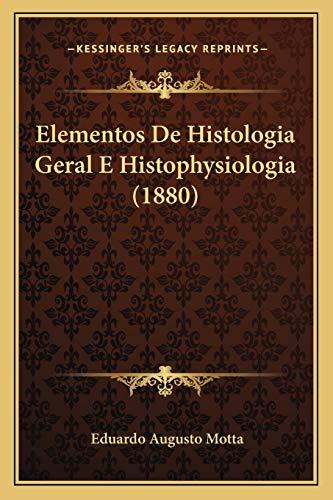 9781167669354: Elementos De Histologia Geral E Histophysiologia (1880) (Spanish Edition)