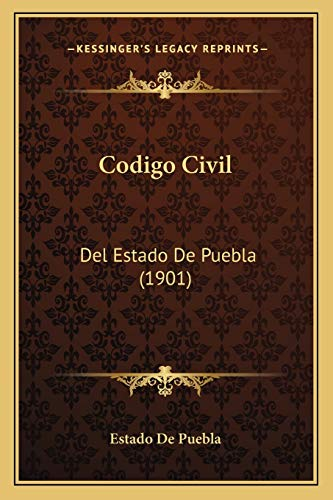 9781167669989: Codigo Civil: Del Estado De Puebla (1901) (Spanish Edition)
