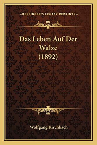 9781167670824: Das Leben Auf Der Walze (1892)