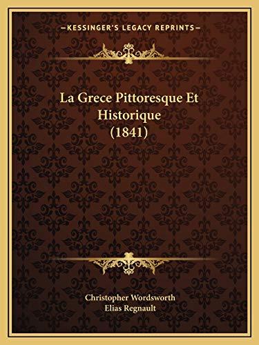 9781167671166: La Grece Pittoresque Et Historique (1841) (French Edition)