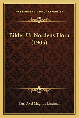 9781167671524: Bilder Ur Nordens Flora (1905)