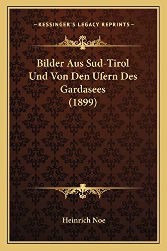 9781167671814: Bilder Aus Sud-Tirol Und Von Den Ufern Des Gardasees (1899)