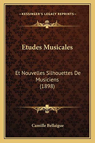 9781167673214: Etudes Musicales: Et Nouvelles Silhouettes De Musiciens (1898) (French Edition)