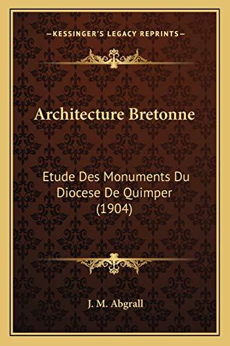 9781167678318: Architecture Bretonne: Etude Des Monuments Du Diocese de Quimper (1904)